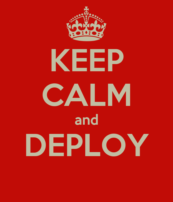 KEEP CALM and DEPLOY