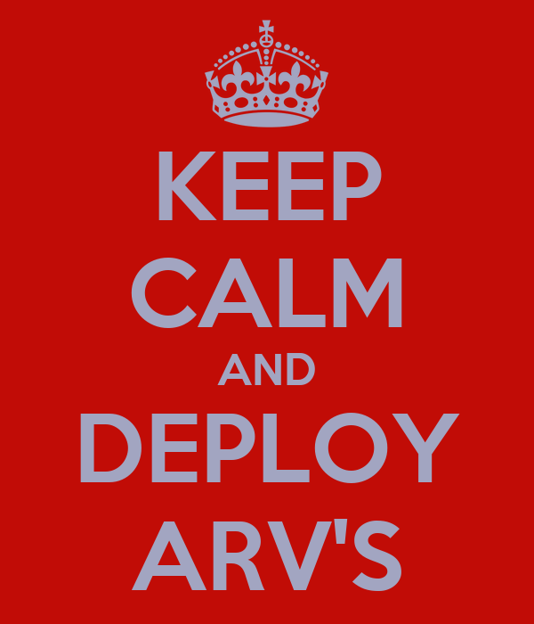 KEEP CALM AND DEPLOY ARV'S