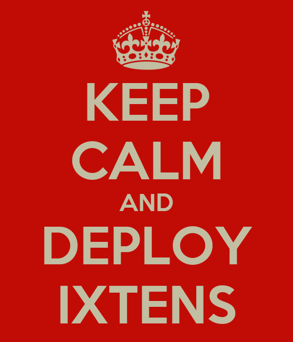 KEEP CALM AND DEPLOY IXTENS