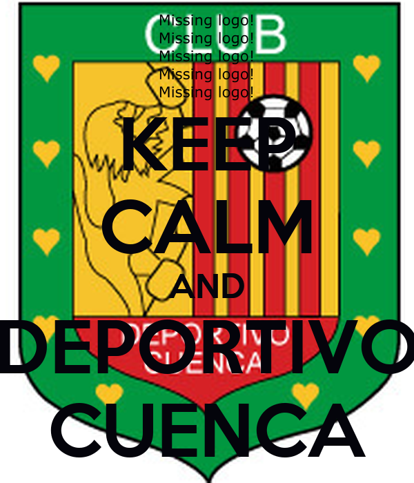 KEEP CALM AND DEPORTIVO CUENCA