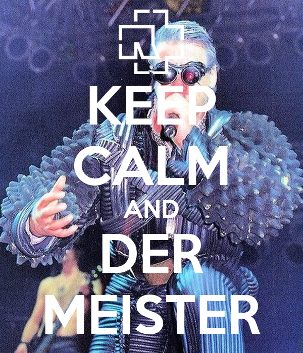 KEEP CALM AND DER MEISTER