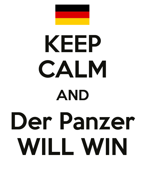 KEEP CALM AND Der Panzer WILL WIN