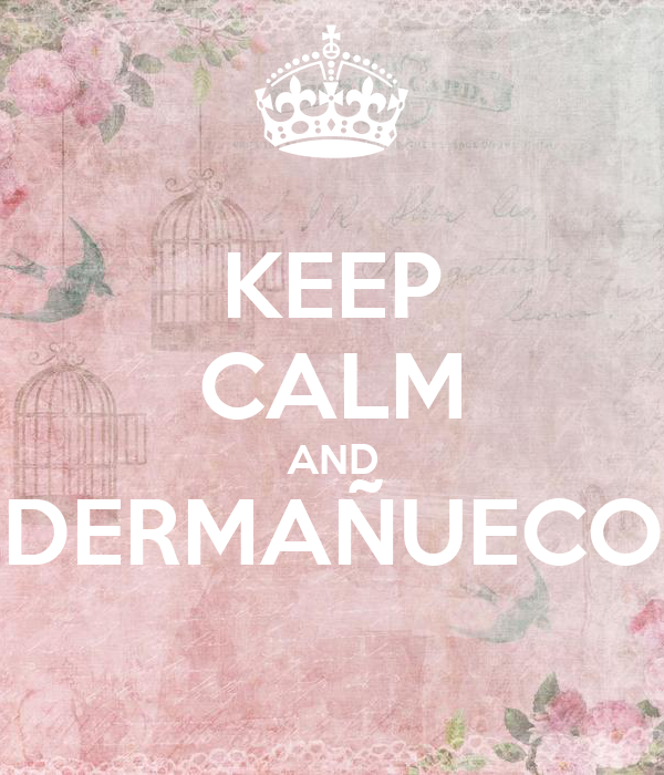 KEEP CALM AND DERMAÑUECO