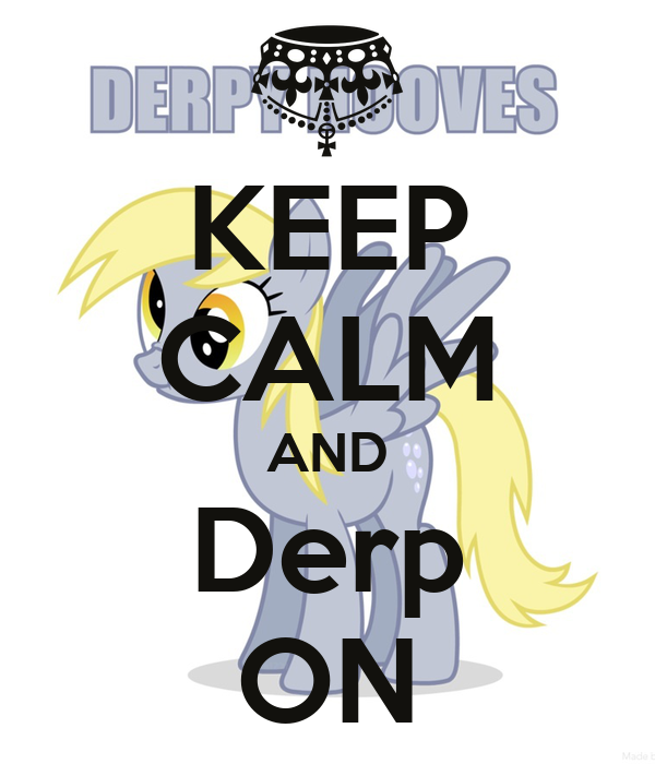 KEEP CALM AND Derp ON
