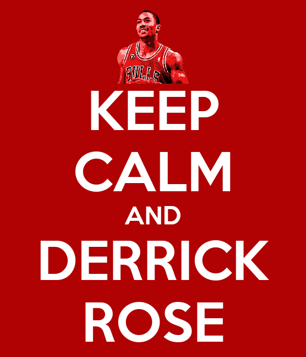 KEEP CALM AND DERRICK ROSE