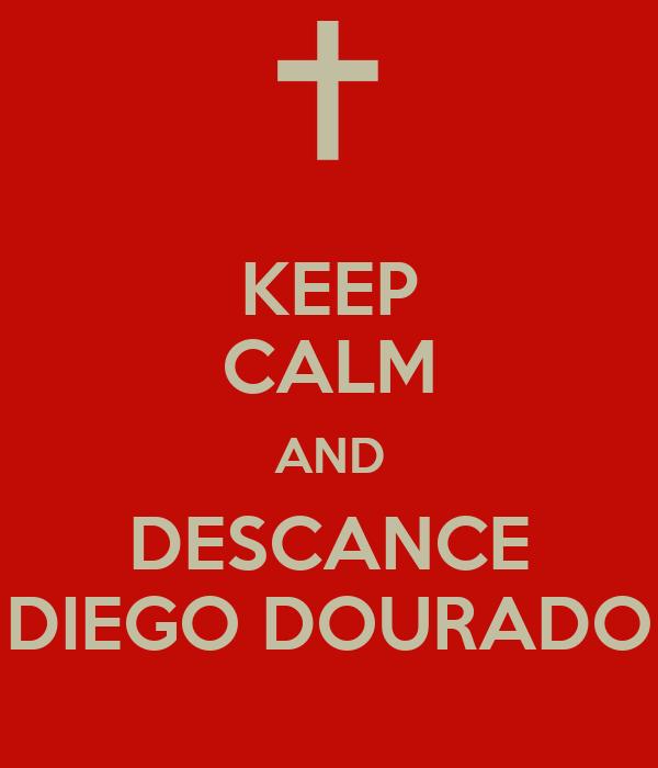 KEEP CALM AND DESCANCE DIEGO DOURADO