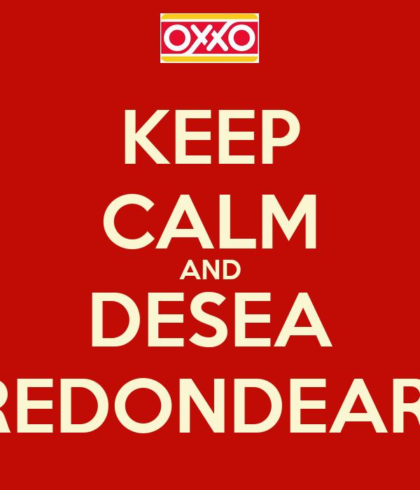 KEEP CALM AND DESEA REDONDEAR