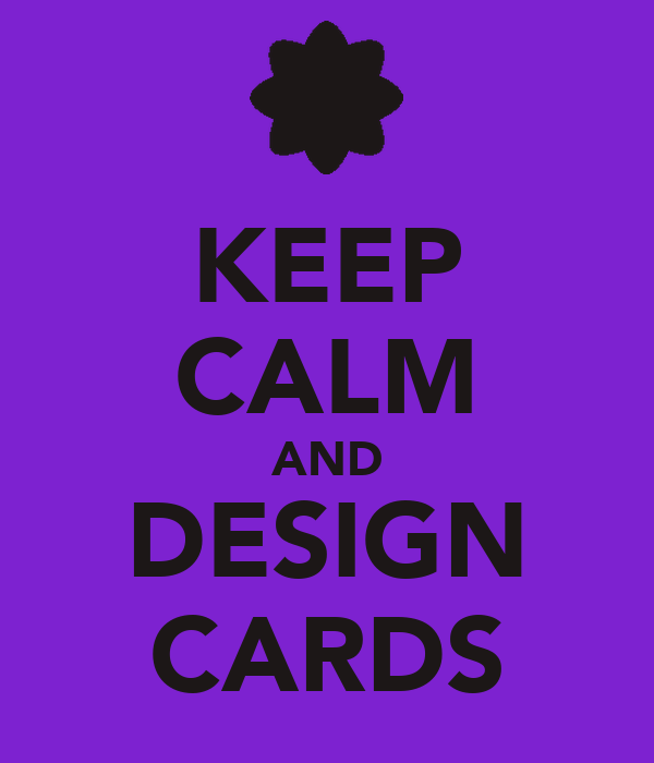 KEEP CALM AND DESIGN CARDS