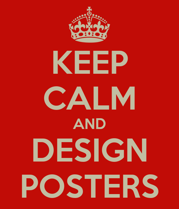 KEEP CALM AND DESIGN POSTERS