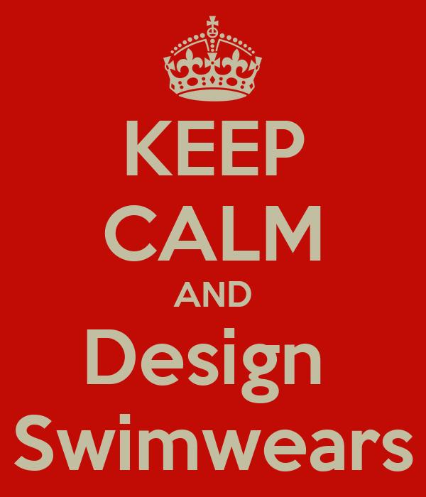 KEEP CALM AND Design  Swimwears