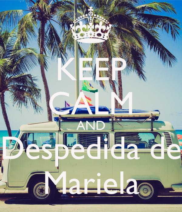 KEEP CALM AND Despedida de Mariela