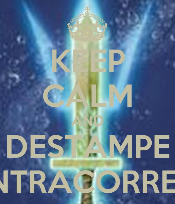 KEEP CALM AND DESTAMPE CONTRACORRENTE