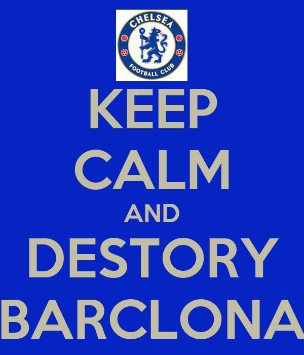 KEEP CALM AND DESTORY BARCLONA