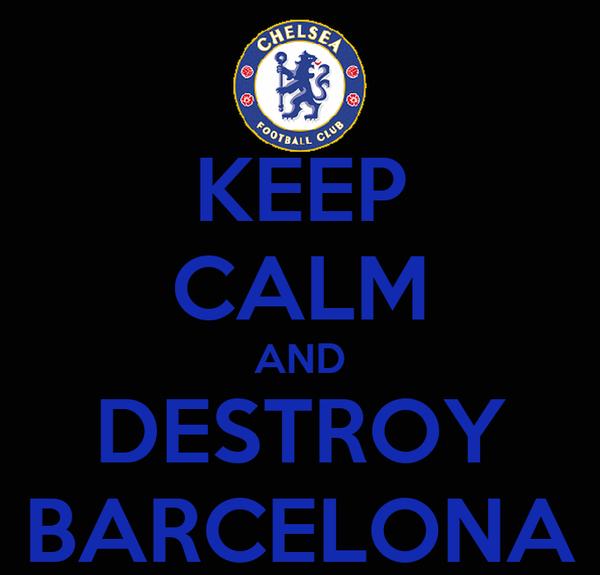 KEEP CALM AND DESTROY BARCELONA