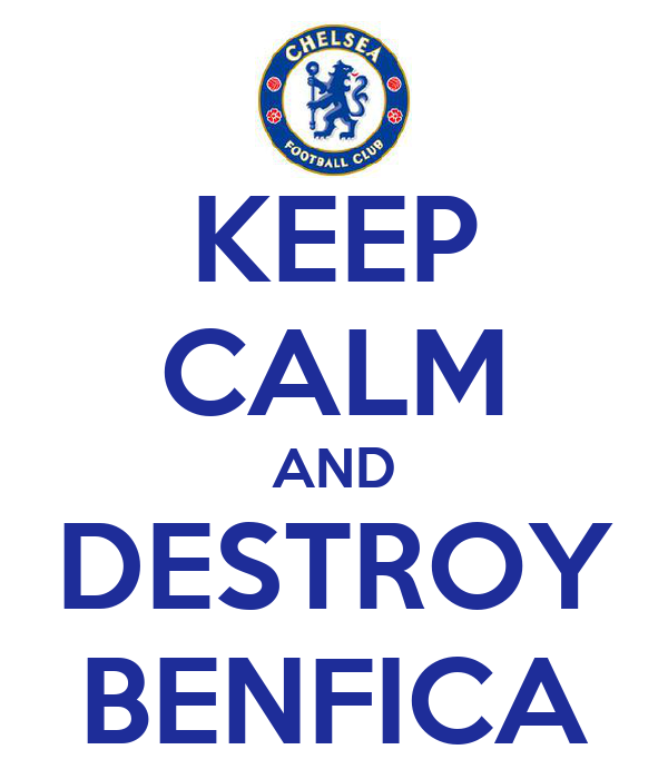 KEEP CALM AND DESTROY BENFICA