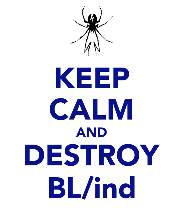 KEEP CALM AND DESTROY BL/ind