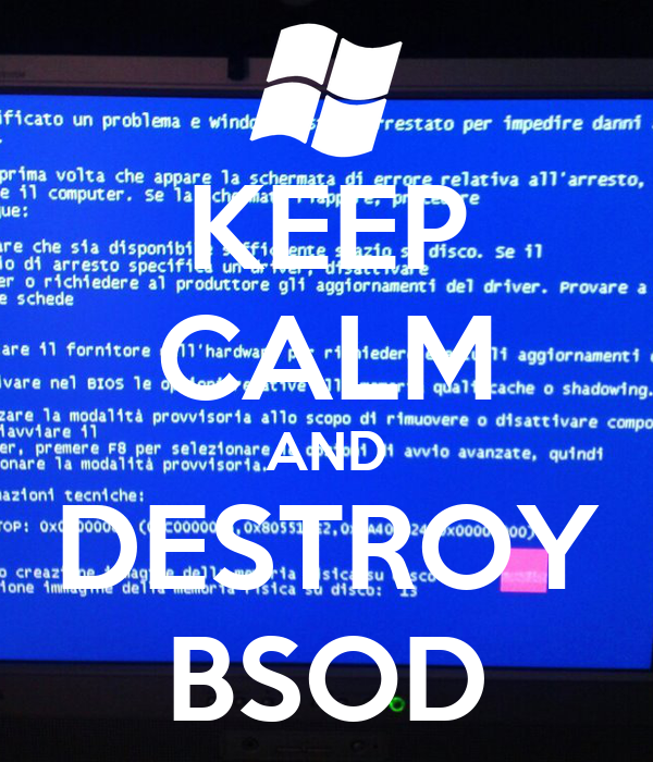 KEEP CALM AND DESTROY BSOD
