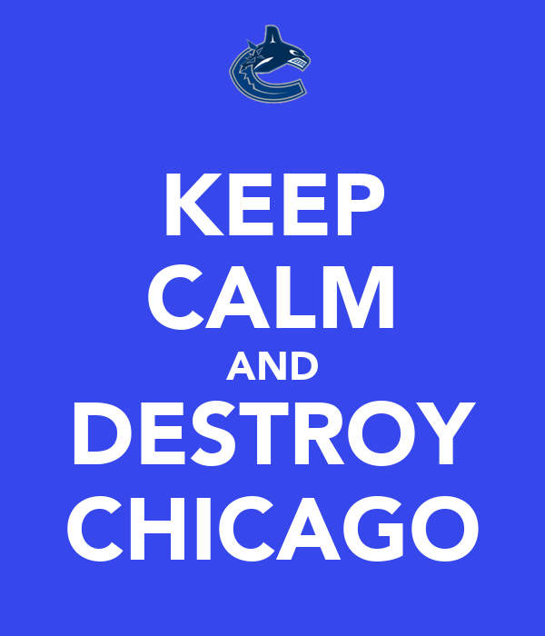 KEEP CALM AND DESTROY CHICAGO