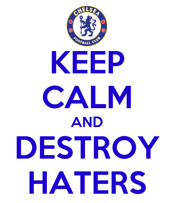 KEEP CALM AND DESTROY HATERS