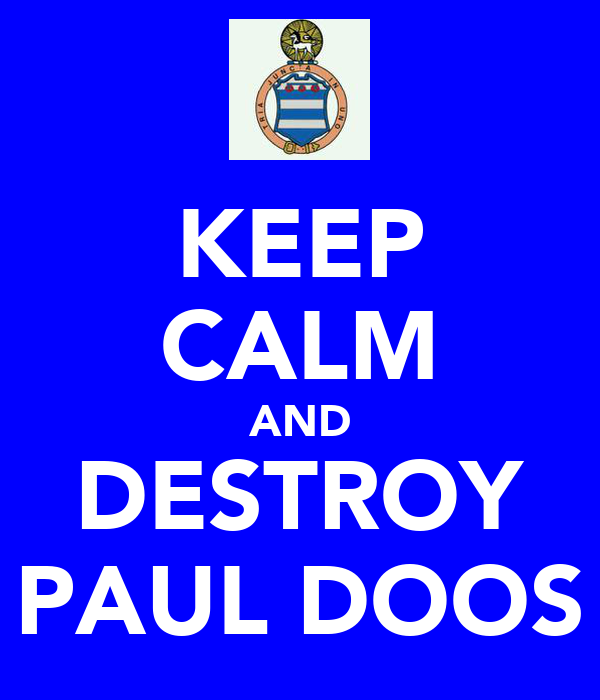 KEEP CALM AND DESTROY PAUL DOOS
