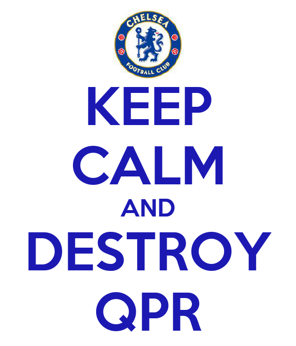 KEEP CALM AND DESTROY QPR
