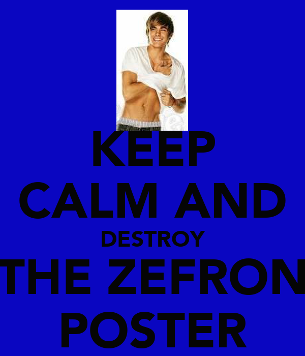 KEEP CALM AND DESTROY THE ZEFRON POSTER
