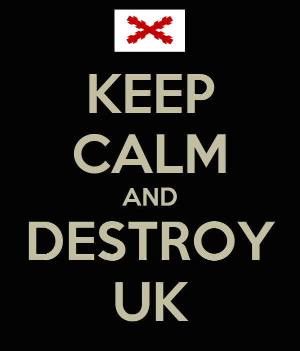 KEEP CALM AND DESTROY UK