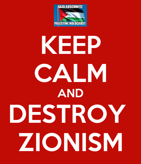 KEEP CALM AND DESTROY  ZIONISM