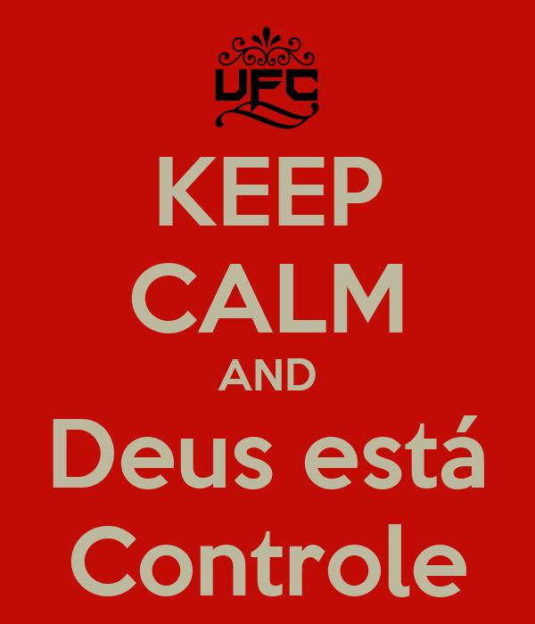 KEEP CALM AND Deus está Controle