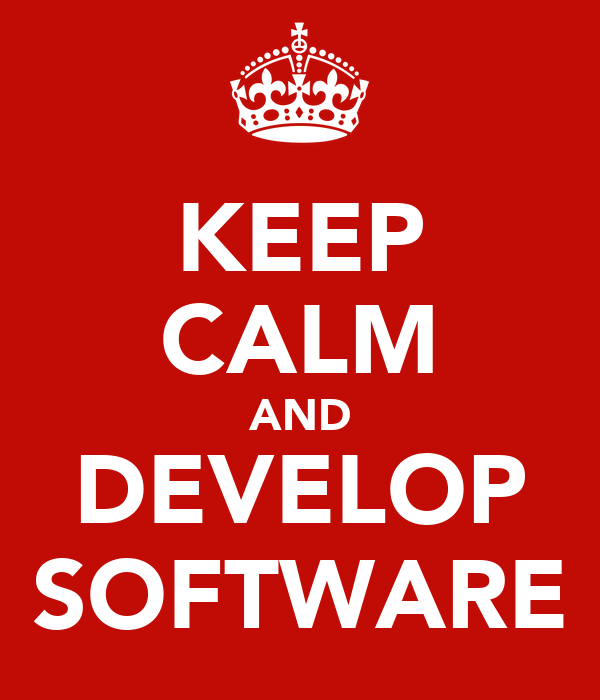 KEEP CALM AND DEVELOP SOFTWARE