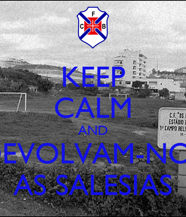 KEEP CALM AND DEVOLVAM-NOS AS SALESIAS
