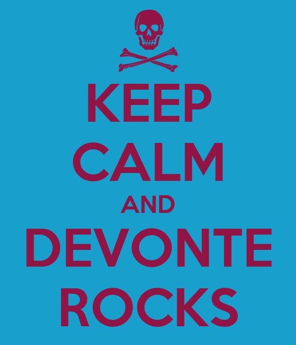 KEEP CALM AND DEVONTE ROCKS