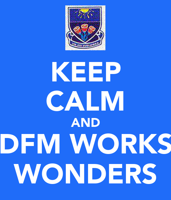 KEEP CALM AND DFM WORKS WONDERS