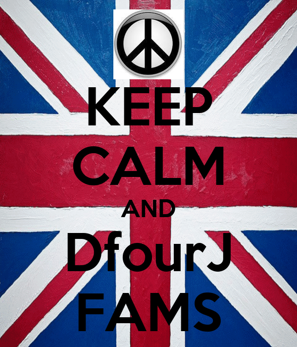 KEEP CALM AND DfourJ FAMS