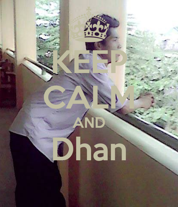 KEEP CALM AND Dhan