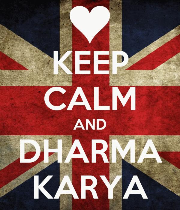 KEEP CALM AND DHARMA KARYA