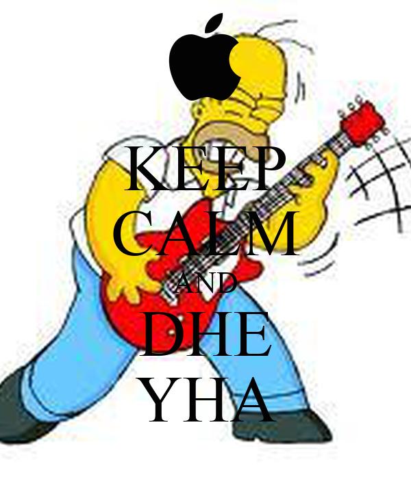 KEEP CALM AND DHE YHA