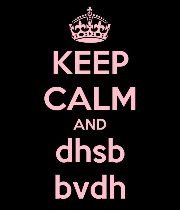 KEEP CALM AND dhsb bvdh