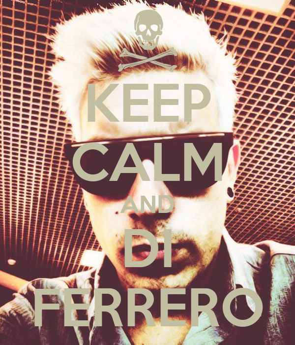 KEEP CALM AND DI FERRERO