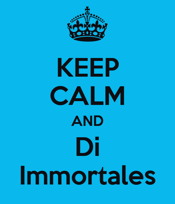 KEEP CALM AND Di Immortales