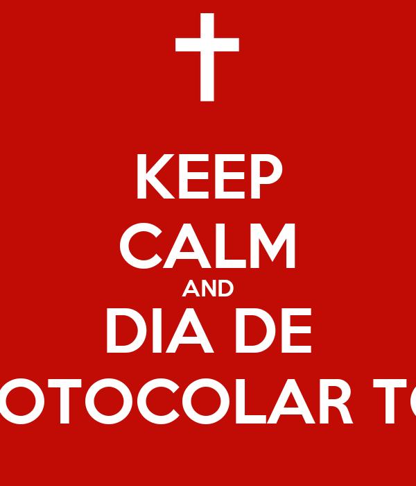 KEEP CALM AND DIA DE PROTOCOLAR TCC