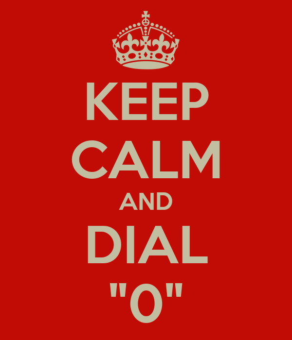 """KEEP CALM AND DIAL """"0"""""""