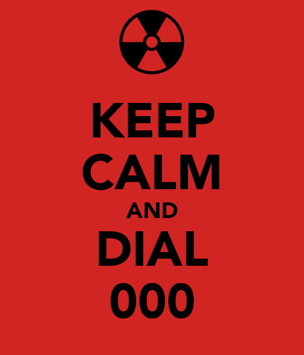 KEEP CALM AND DIAL 000