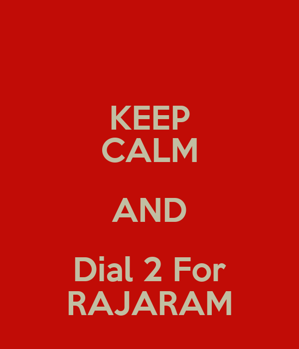 KEEP CALM AND Dial 2 For RAJARAM