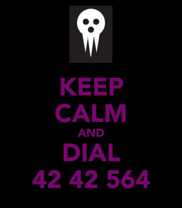 KEEP CALM AND DIAL 42 42 564