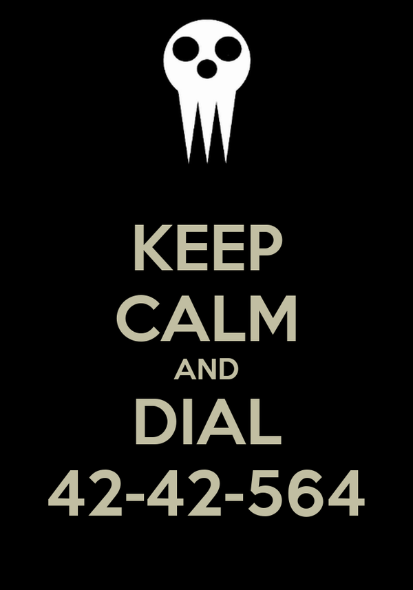 KEEP CALM AND DIAL 42-42-564