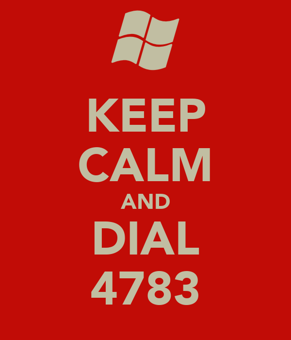 KEEP CALM AND DIAL 4783