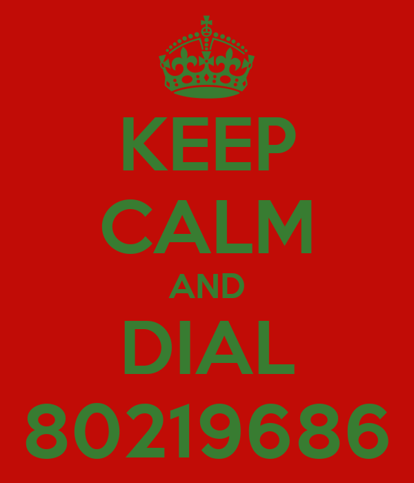KEEP CALM AND DIAL 80219686