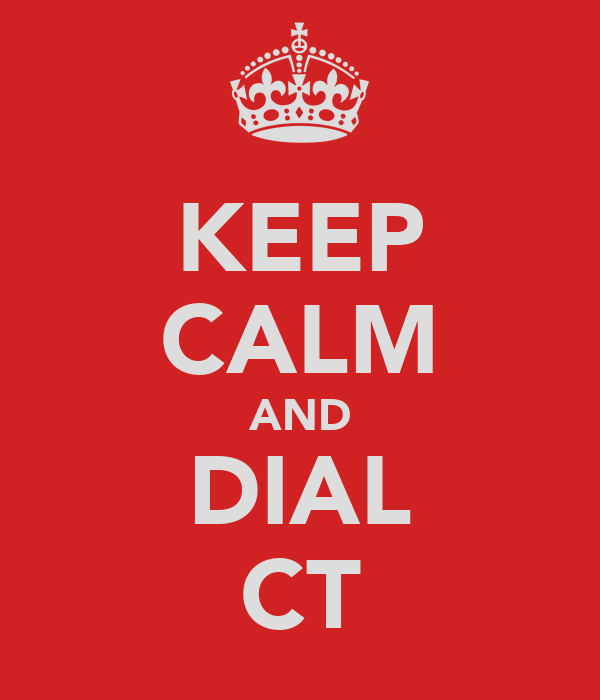 KEEP CALM AND DIAL CT