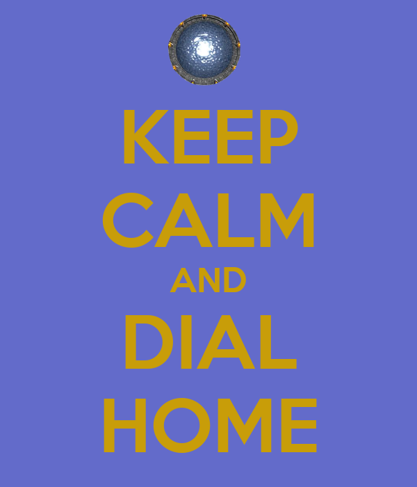 KEEP CALM AND DIAL HOME